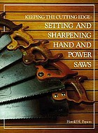 Keeping the cutting edge : setting and sharpening hand and power saws