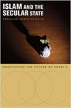 Islam and the secular state : negotiating the future of Shariʻa