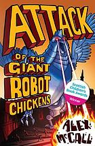 Attack of the Giant Robot Chickens.