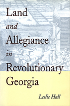 Land & allegiance in revolutionary Georgia