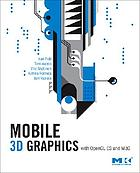 Mobile 3D graphics : with OpenGL ES and M3G