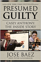 Presumed guilty : Casey Anthony, the inside story
