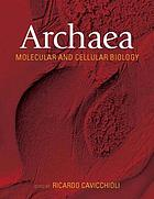 Archaea : molecular and cellular biology