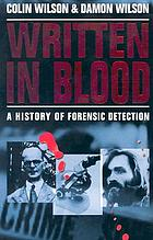 Written in blood : a history of forensic detection