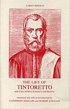 The life of Tintoretto, and of his children Domenico and Marietta