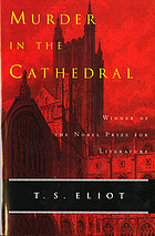 Murder in the cathedral : a dramatization of the murder of Thomas Becket at Canterbury