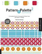 Pattern + palette sourcebook 2 : a complete guide to choosing the perfect color and pattern in design