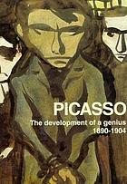 Picasso : the development of a genius, 1890-1904 : drawings in the Museu Picasso of Barcelona