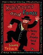 Kibitzers and fools : tales my zayda (grandfather) told me