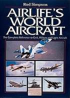 Airlife's world aircraft : the complete reference to civil, military and light aircraft
