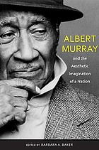 Albert Murray and the aesthetic imagination of a nation ; [Symposium