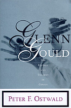 Glenn Gould : the ecstasy and tragedy of genius