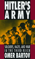 Hitler's army : soldiers, Nazis, and war in the Third Reich