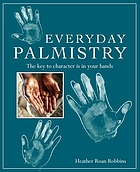 Everyday palmistry : the key to character is in your hands