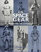 U.S. space gear : outfitting the astronaut