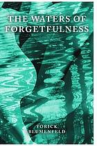 The waters of forgetfulness : an Augustan-age memoir