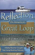 Reflection on America's great loop : a baby boomer couple's year-long boating odyssey