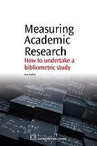 Measuring academic research : how to undertake a bibliometric study