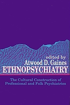 Ethnopsychiatry : the cultural construction of professional and folk psychiatries