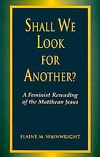 Shall we look for another? : a feminst rereading of the Matthean Jesus