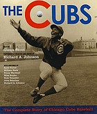 The Cubs : the complete story of Chicago Cubs baseball