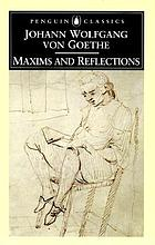 Johann Wolfgang Von Goethe : maxims and reflections
