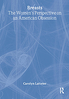 Breasts : the women's perspective on an American obsession