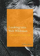 Looking into Walt Whitman : American art, 1850-1920