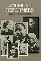 American reformers : an H.W. Wilson biographical dictionary