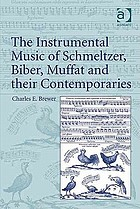 The instrumental music of Schmeltzer, Biber, Muffat and their contemporaries