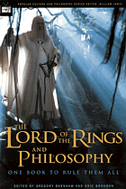 The Lord of the rings and philosophy : one book to rule them all