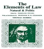 The elements of law, natural and politic;