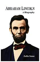 Abraham Lincoln : a Biography.