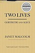 Two lives : Gertrude and Alice by  Janet Malcolm