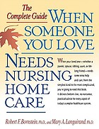 When someone you love needs nursing home care : the complete guide