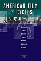 American film cycles : reframing genres, screening social problems, & defining subcultures