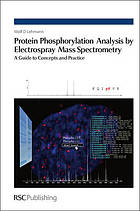 Protein phosphorylation analysis by electrospray mass spectrometry : a guide to concepts and practice