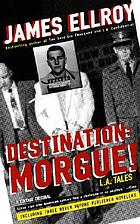 Destination: morgue!: L.A. tales