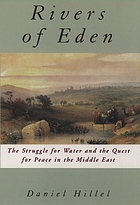 Rivers of Eden : the struggle for water and the quest for peace in the Middle East