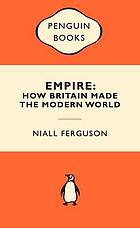 Empire : how Britain made the modern world