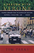 A season with Verona : travels around Italy in search of illusion, national character and-- goals!