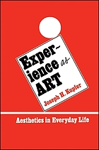 Experience as art : aesthetics in everyday life