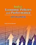 India : economic policies and performance, 1947-48 to 2015-16 : an analytical description and review of economic problems, policies, strategies, achievements and failures of the Indian economy since independence in 1947