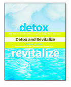 Detox and revitalize : the holisitc guide for renewing your body, mind, and spirit