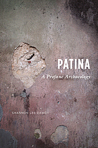 Patina : a profane archaeology