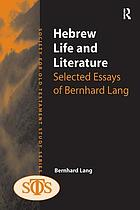 Hebrew life and literature : selected essays of Bernhard Lang