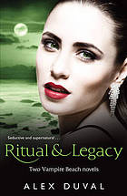 Ritual, and : legacy : 2 Vampire Beach novels