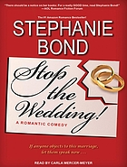 Stop the wedding! : a romantic comedy