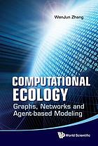 Computational ecology: graphs, networks and agent-based modeling