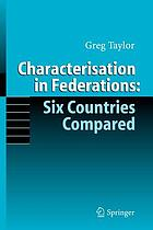 Characterisation in federations : six countries compared